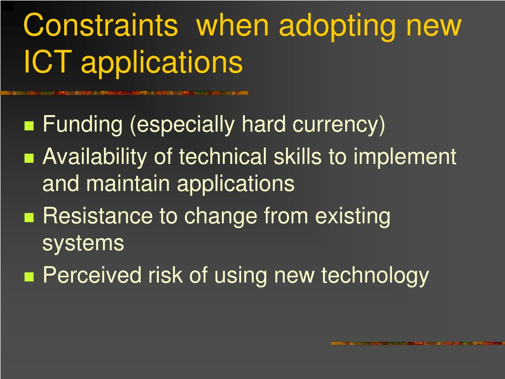 Constraints  when adopting new ICT applications