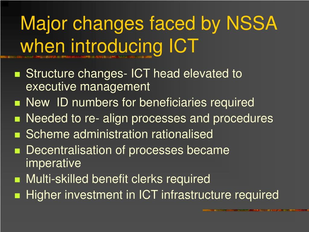 Major changes faced by NSSA  when introducing ICT