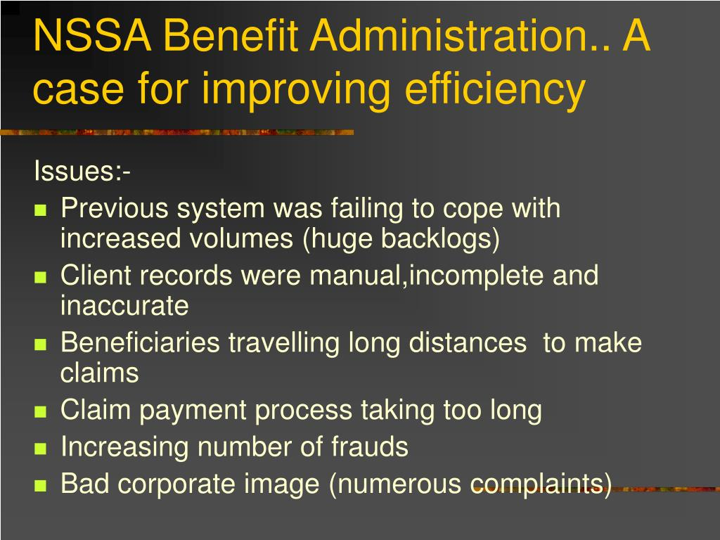 NSSA Benefit Administration.. A case for improving efficiency