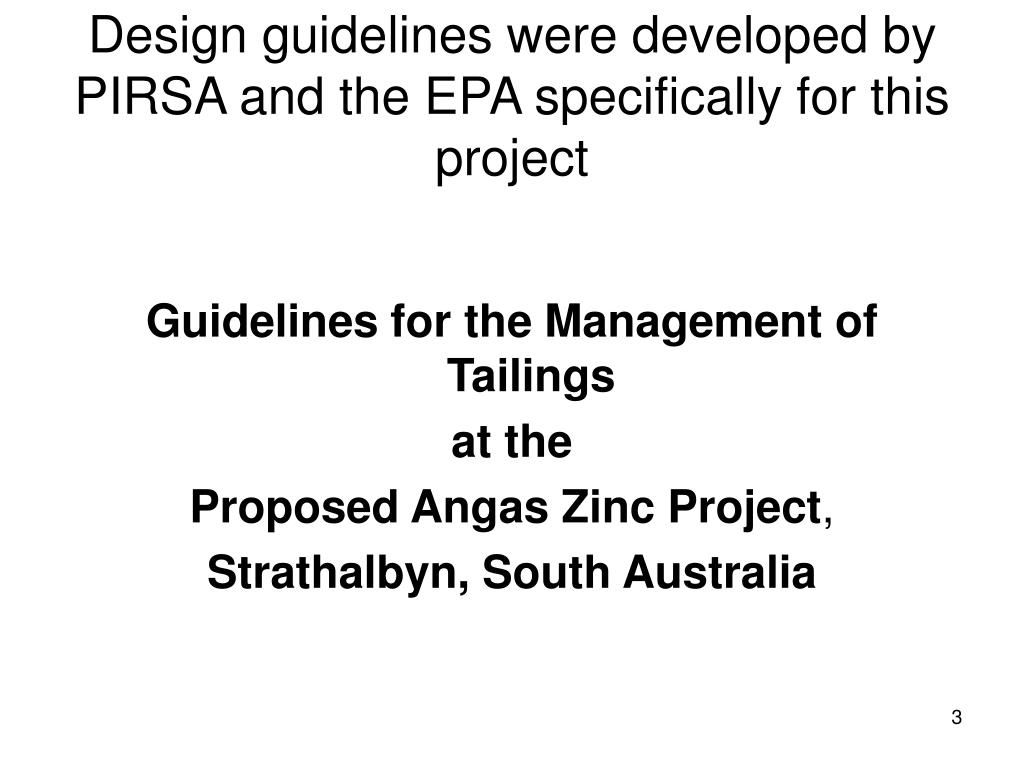 Design guidelines were developed by PIRSA and the EPA specifically for this project