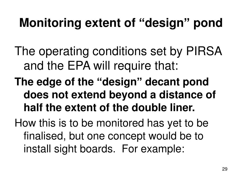 """Monitoring extent of """"design"""" pond"""