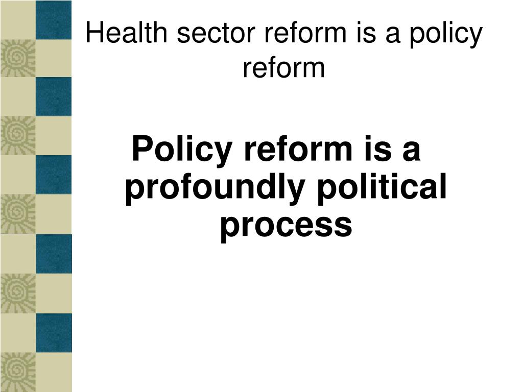 Health sector reform is a policy reform
