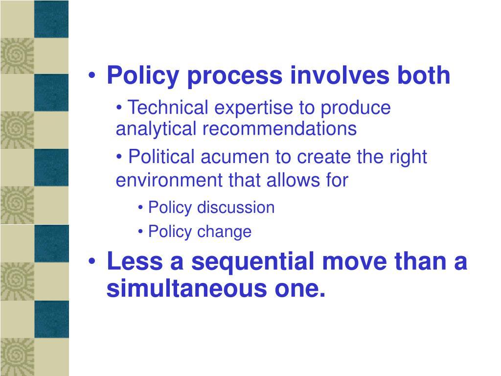 Policy process involves both