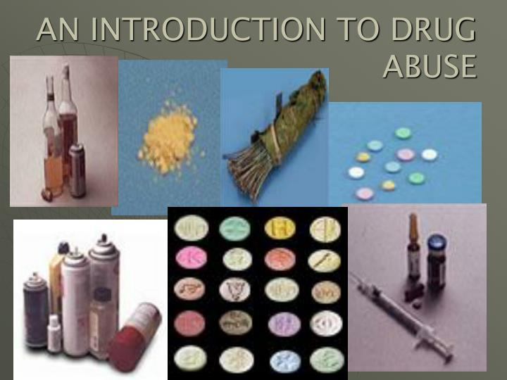An introduction to drug abuse