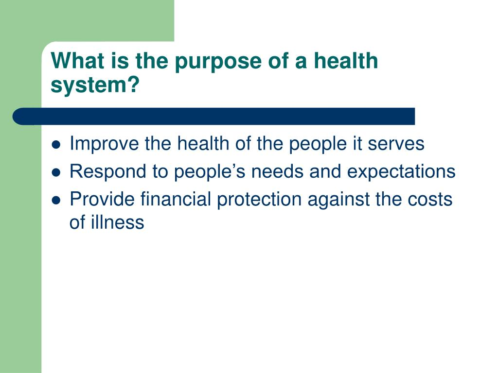 What is the purpose of a health system?