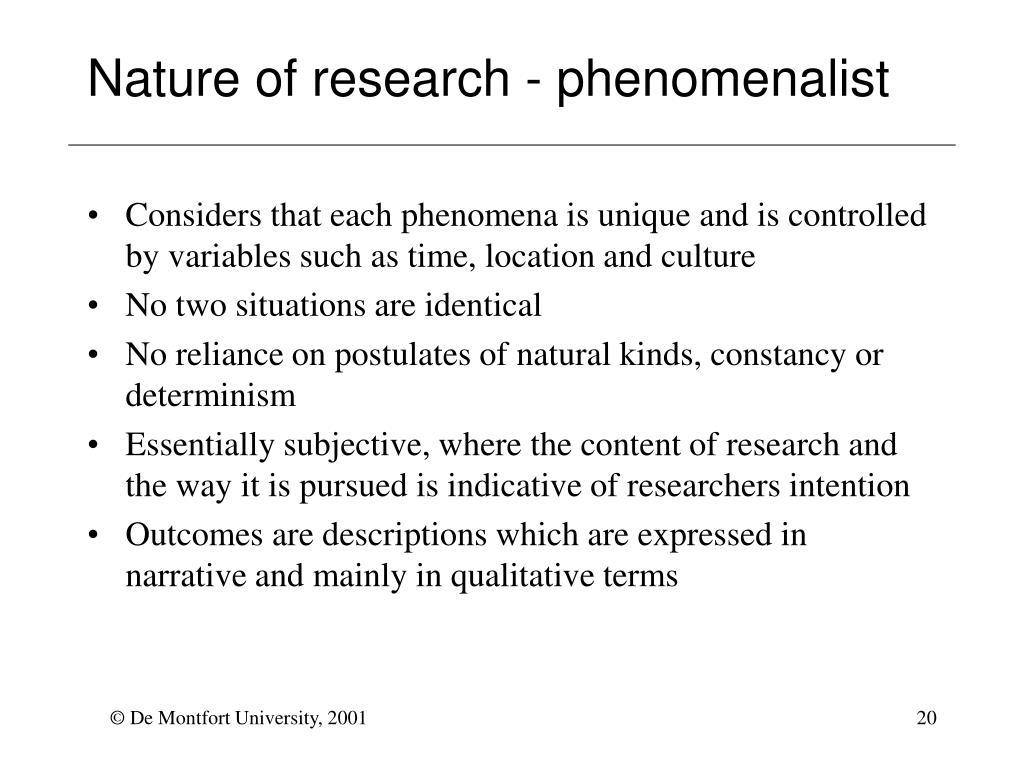 Nature of research - phenomenalist