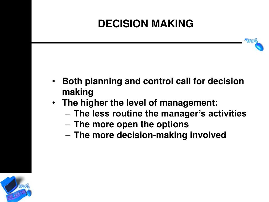 Both planning and control call for decision making