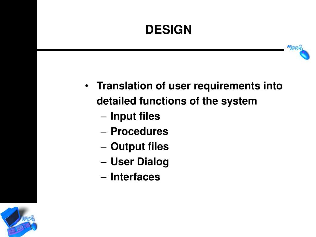 Translation of user requirements into detailed functions of the system