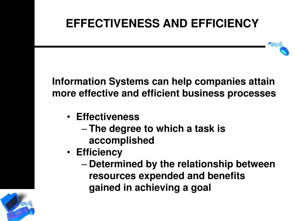 Information Systems can help companies attain more effective and efficient business processes