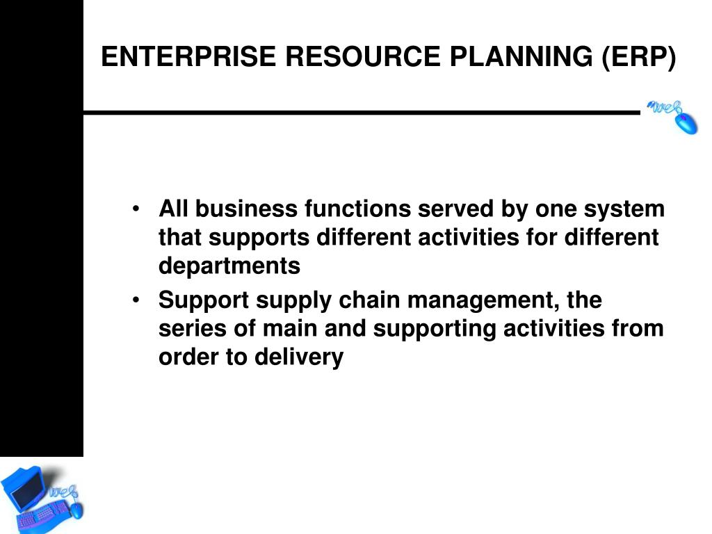 All business functions served by one system that supports different activities for different departments