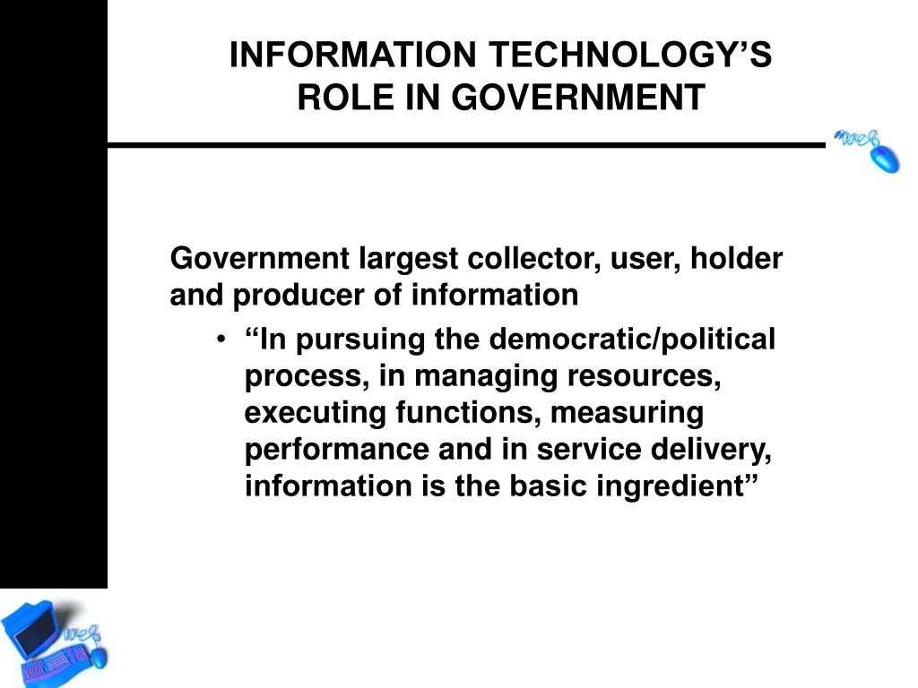 Government largest collector, user, holder and producer of information