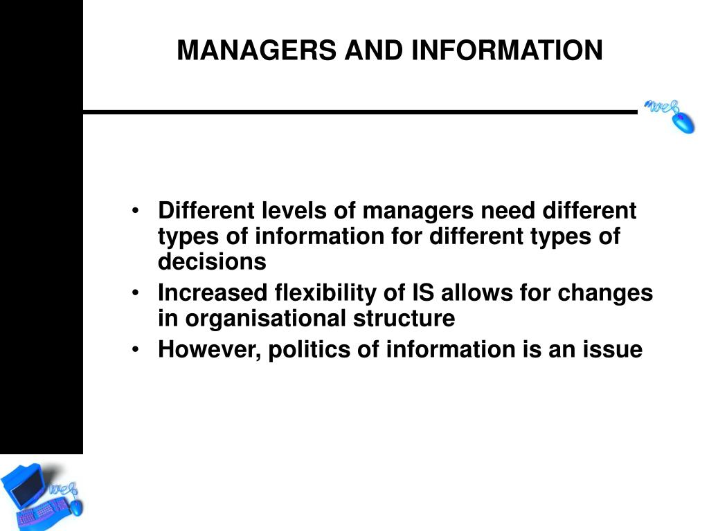 Different levels of managers need different types of information for different types of decisions