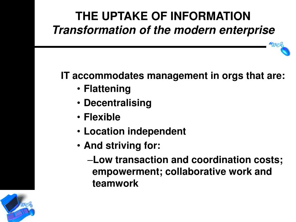 IT accommodates management in orgs that are: