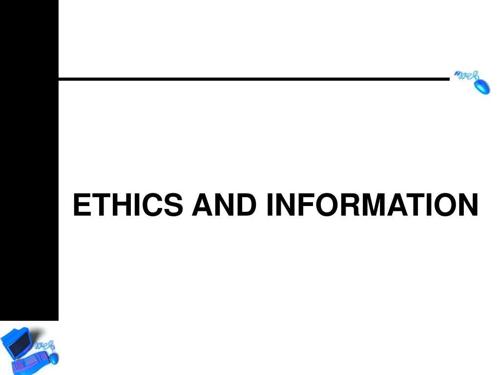 ETHICS AND INFORMATION