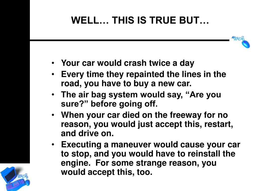 Your car would crash twice a day