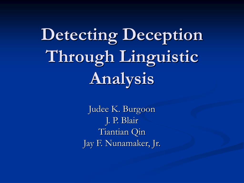 Detecting Deception Through Linguistic Analysis