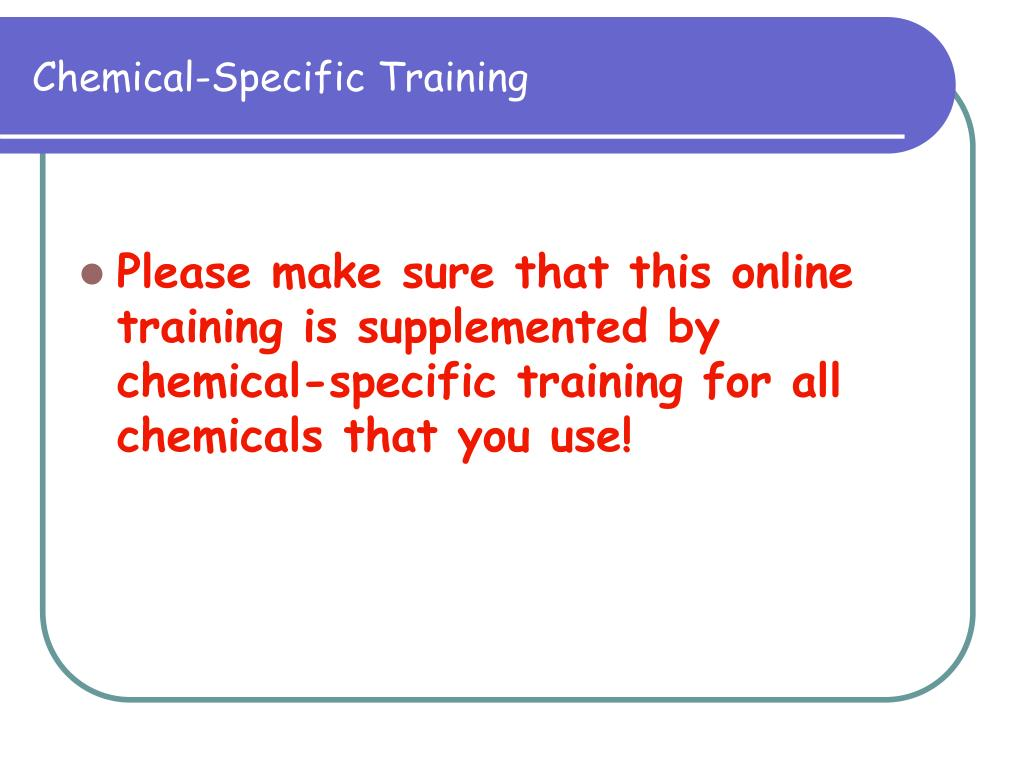 Chemical-Specific Training