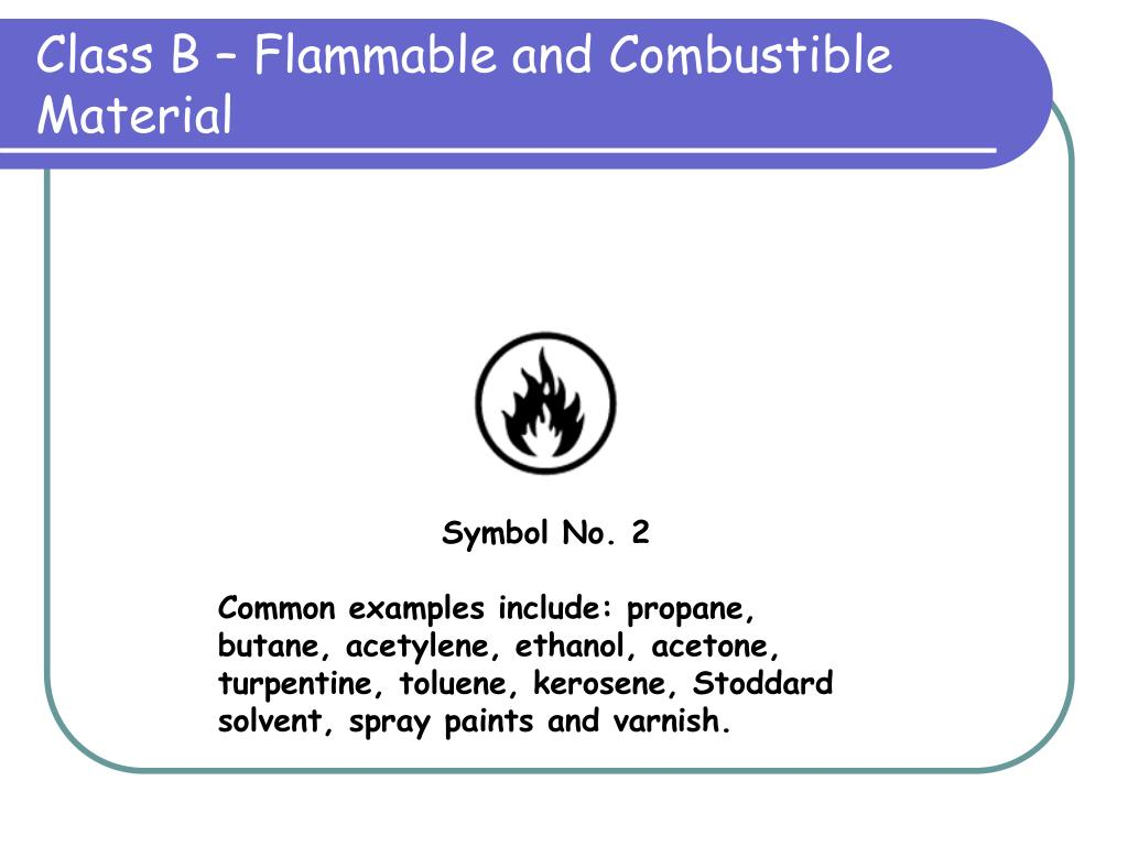 Class B – Flammable and Combustible Material