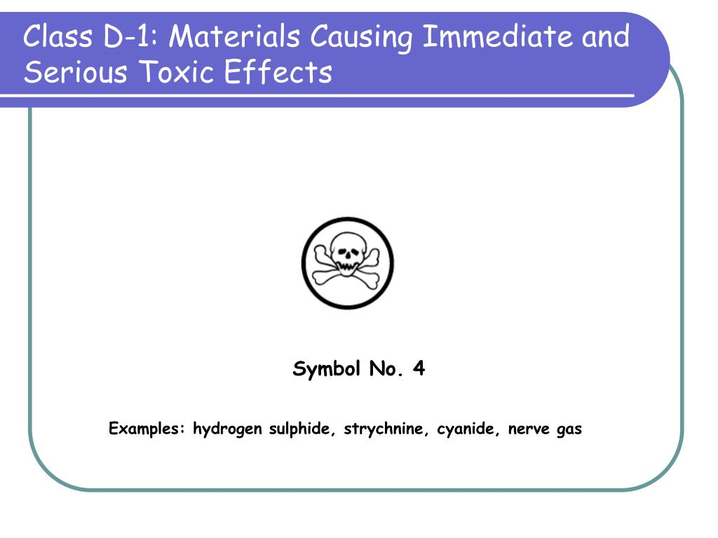 Class D-1: Materials Causing Immediate and Serious Toxic Effects