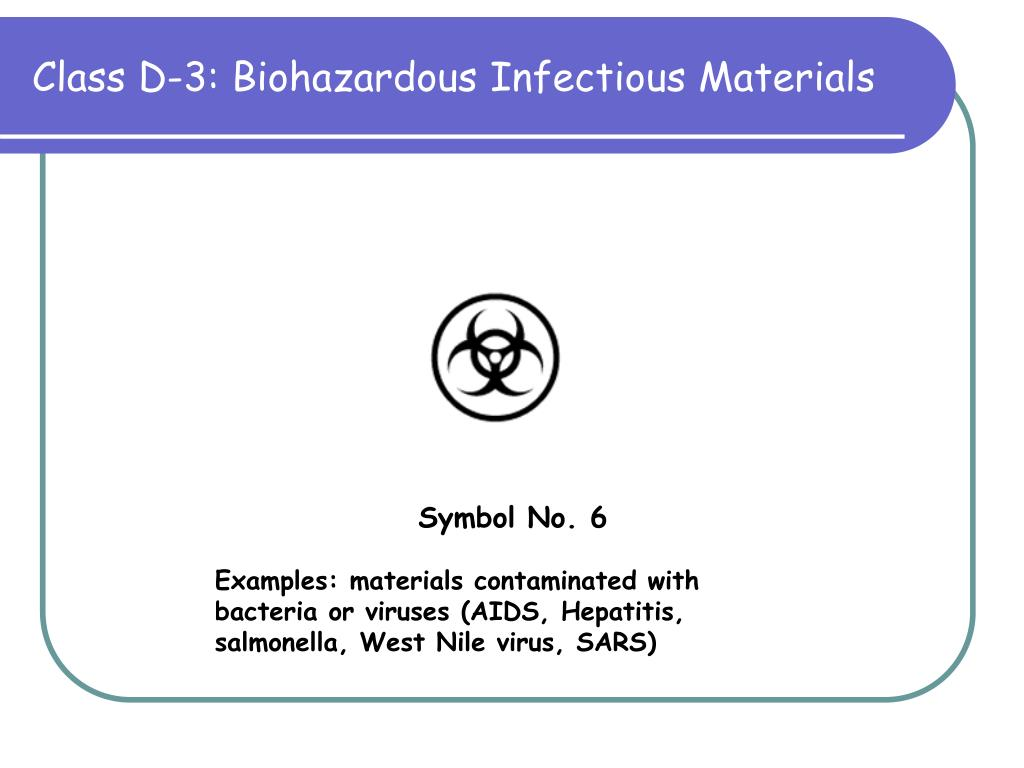 Class D-3: Biohazardous Infectious Materials