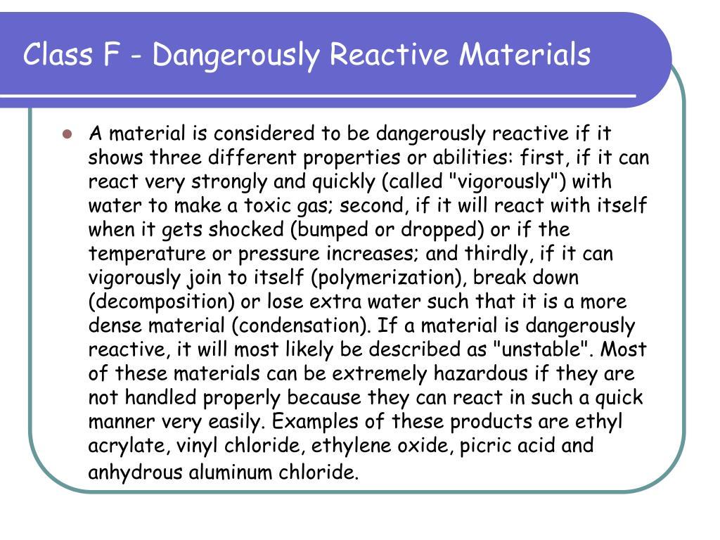 Class F - Dangerously Reactive Materials