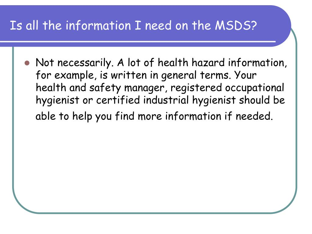 Is all the information I need on the MSDS?