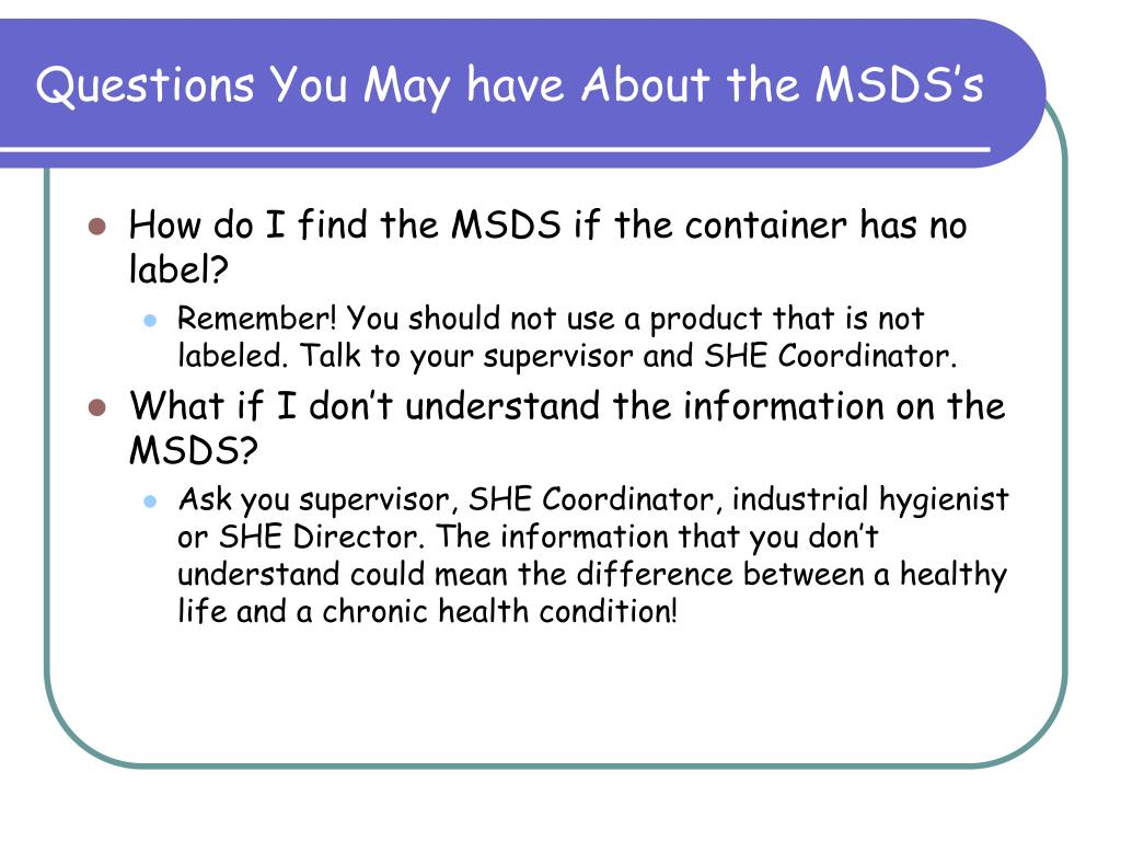 Questions You May have About the MSDS's