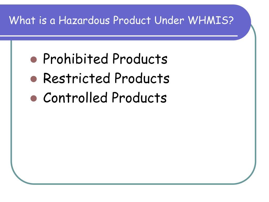 What is a Hazardous Product Under WHMIS?