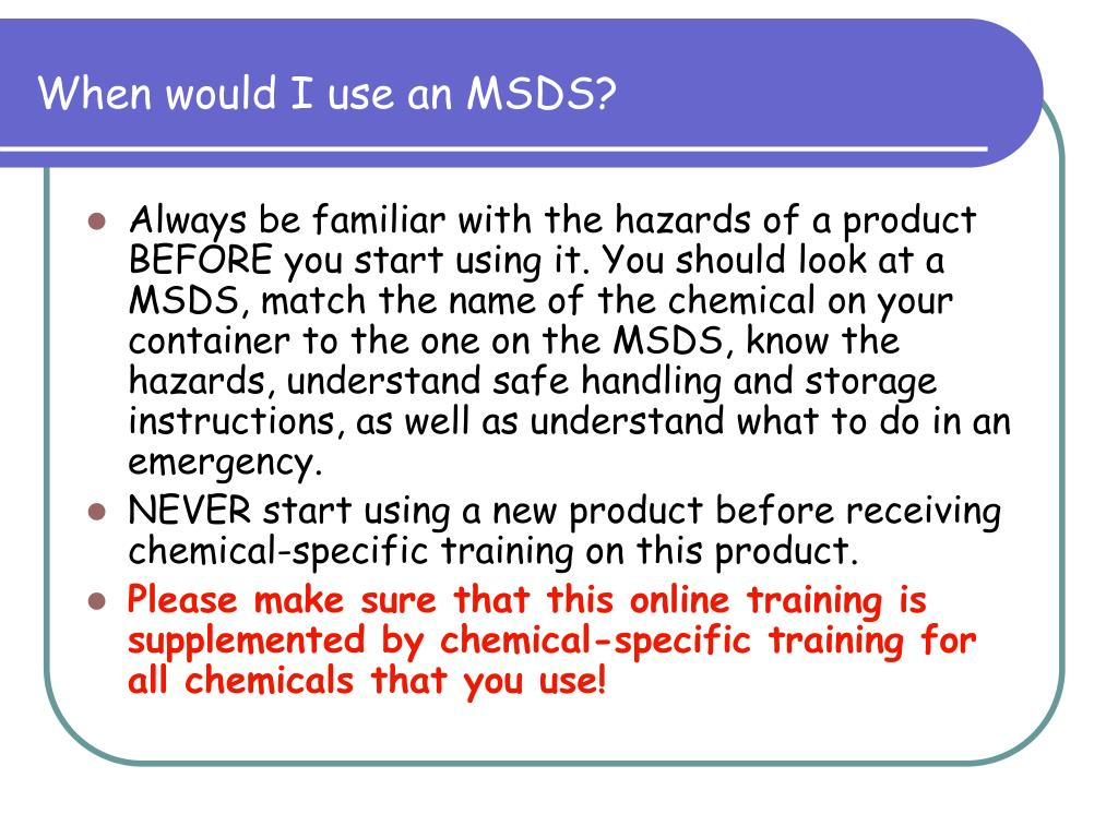 When would I use an MSDS?