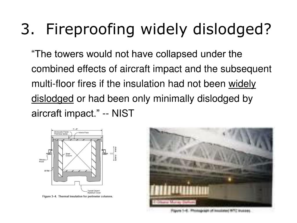 3.  Fireproofing widely dislodged?