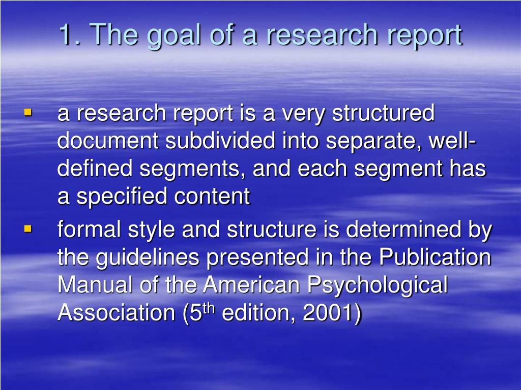 1. The goal of a research report