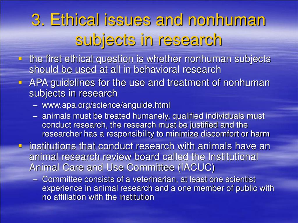 3. Ethical issues and nonhuman subjects in research