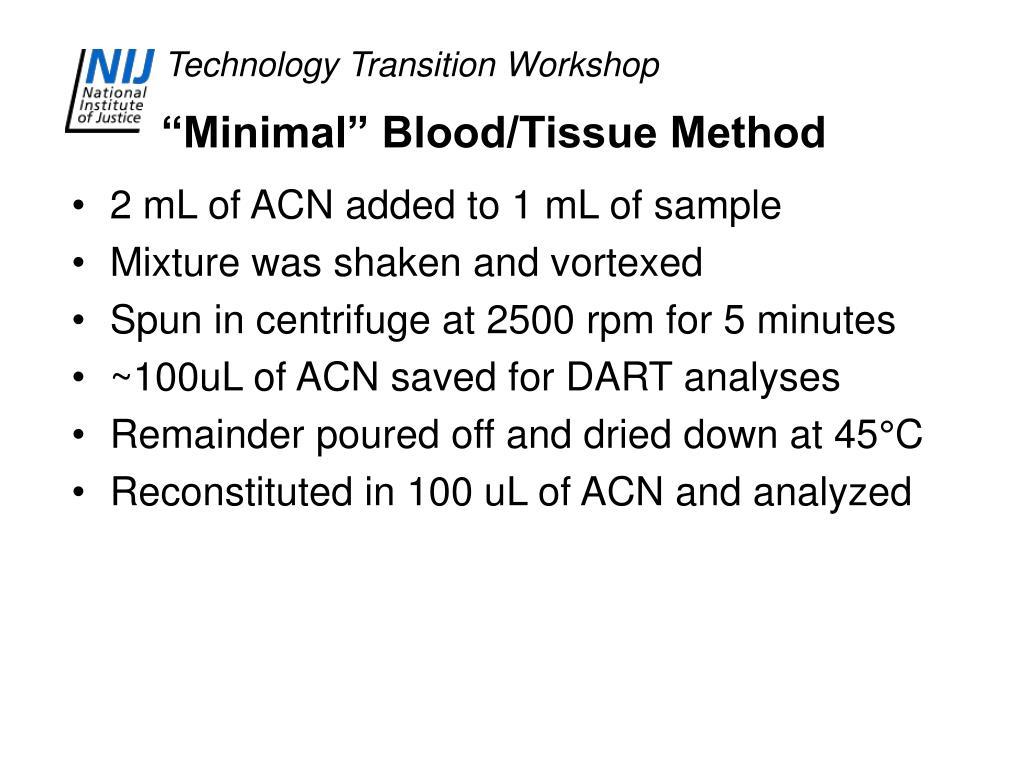 """""""Minimal"""" Blood/Tissue Method"""