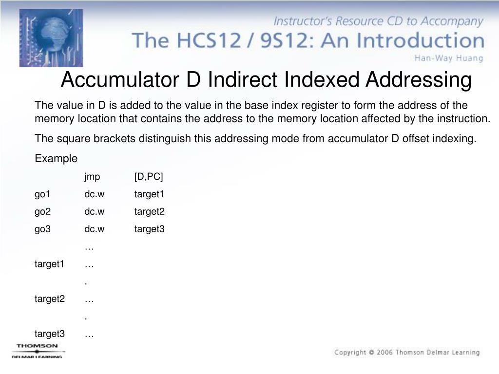 Accumulator D Indirect Indexed Addressing