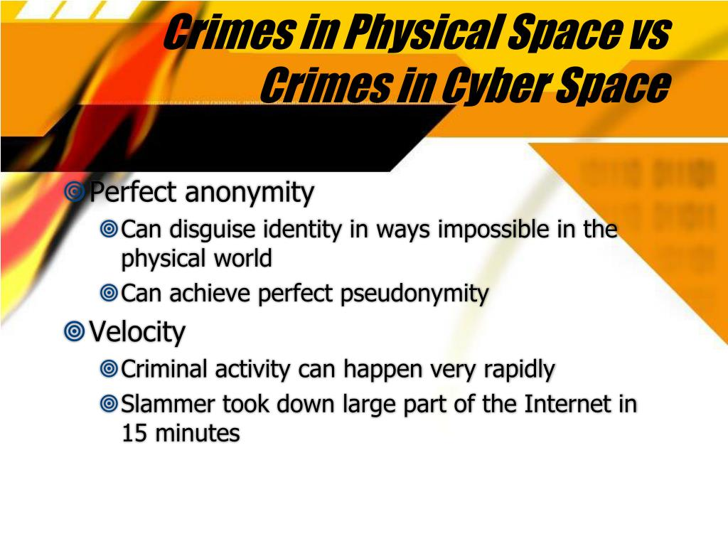 Crimes in Physical Space vs Crimes in Cyber Space