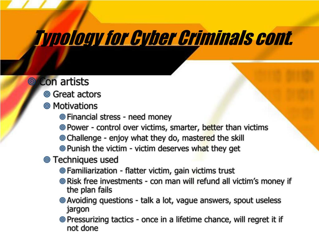 Typology for Cyber Criminals cont.