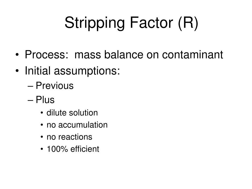 Stripping Factor (R)