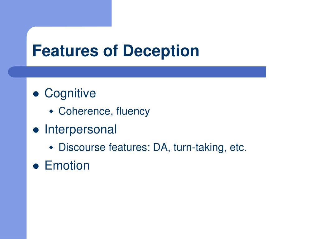 Features of Deception