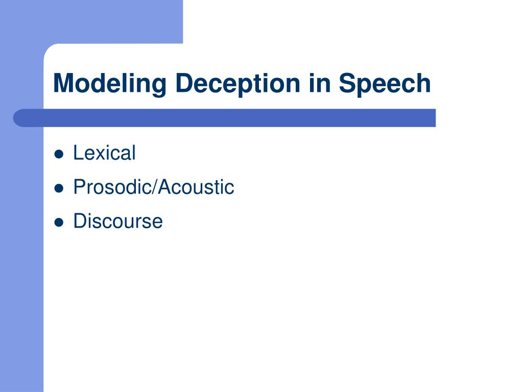 Modeling Deception in Speech