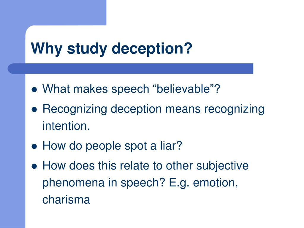 Why study deception?