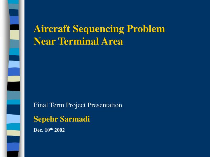 Aircraft Sequencing Problem Near Terminal Area