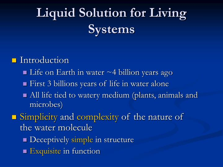 Liquid Solution for Living Systems
