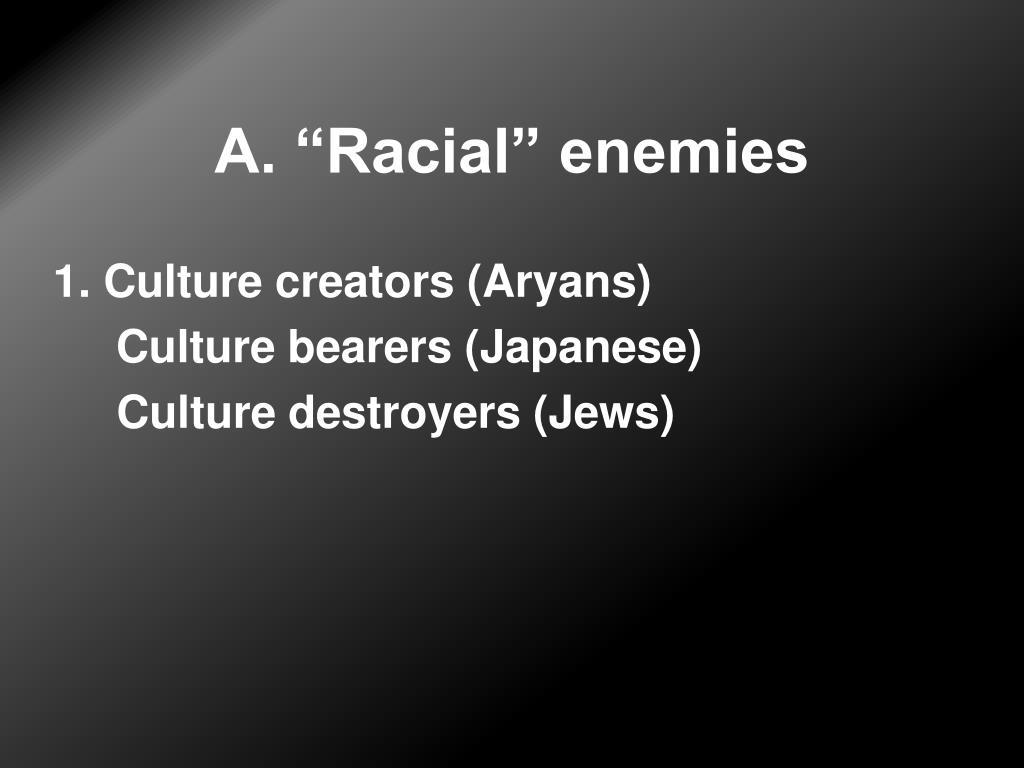 """A. """"Racial"""" enemies"""