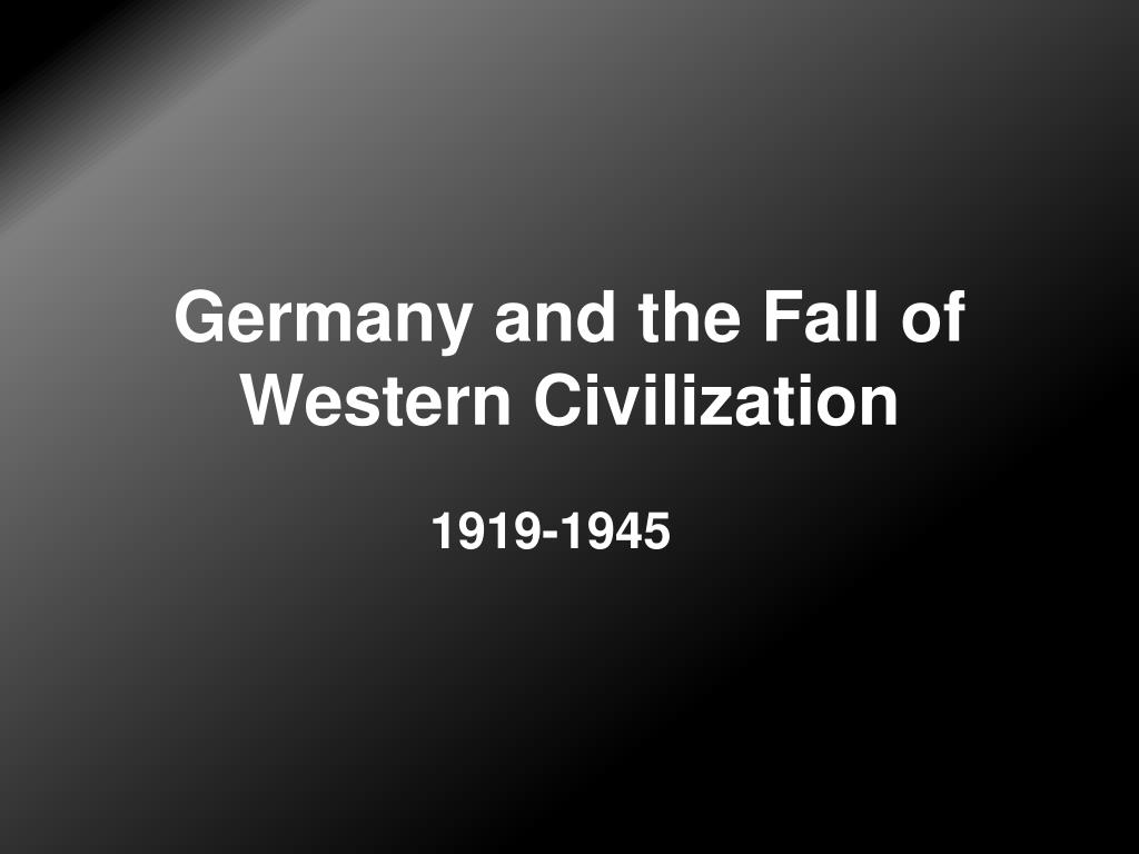Germany and the Fall of Western Civilization