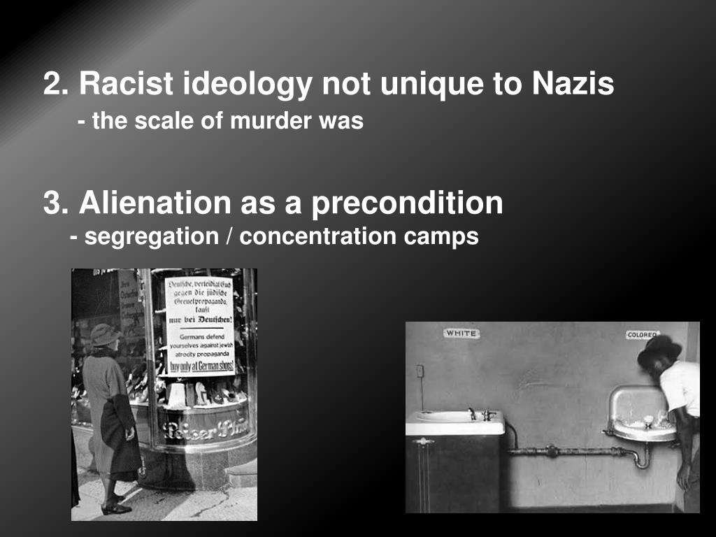 2. Racist ideology not unique to Nazis
