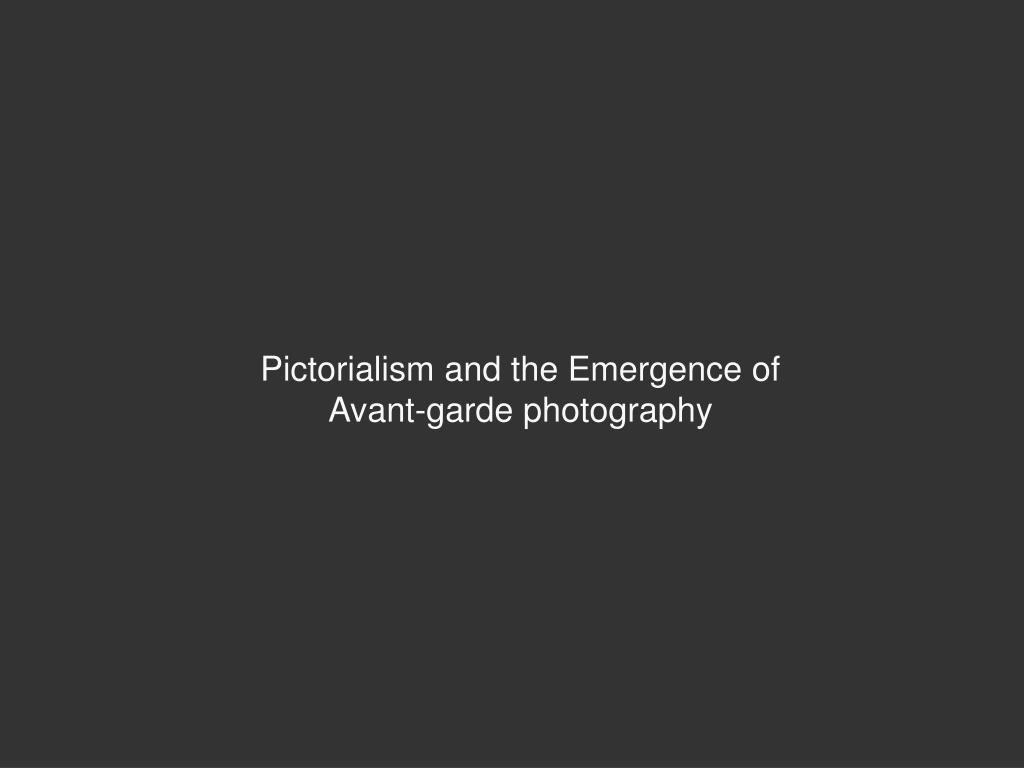 Pictorialism and the Emergence of