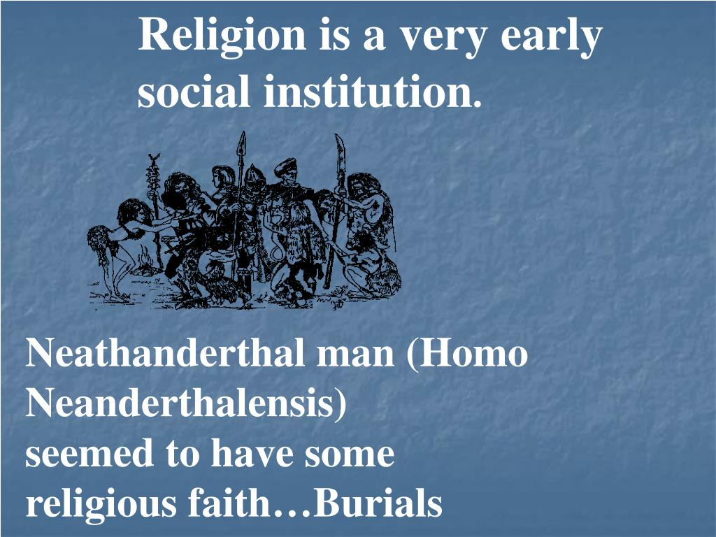 religion as a social institution The role social institutions play in society helps ensure a society's survival by  adding to its stability, increasing its structure and minimizing chaos religious.