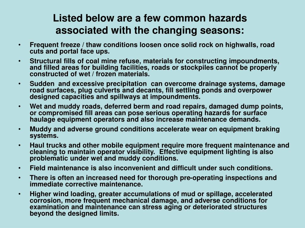 Listed below are a few common hazards associated with the changing seasons: