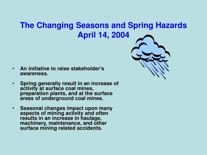 The changing seasons and spring hazards april 14 2004