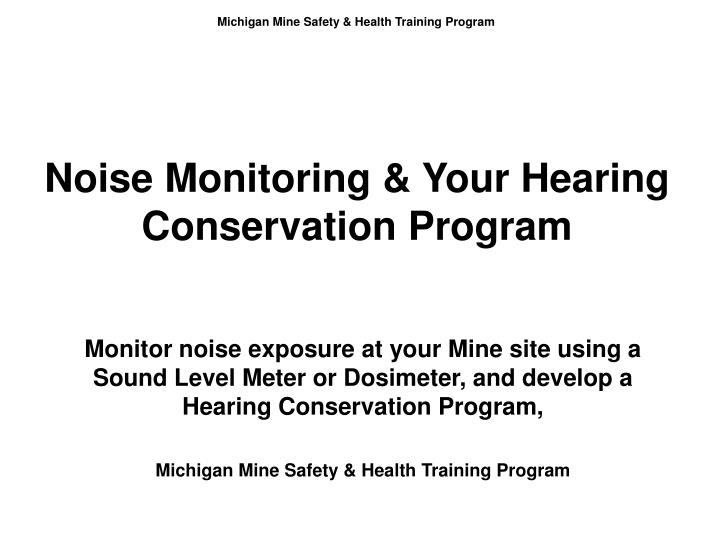 Noise monitoring your hearing conservation program